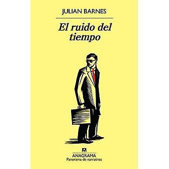 El Ruido del Tiempo by Julian Barnes - 9788433979551 Book