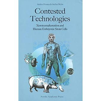 Contested Technologies - Xenotransplantation and Human Embryonic Stem