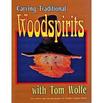 نحت وودسبيريتس التقليدية من توم وولف-دوغلاس كونجدون-مارتن