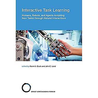 Interaktives Aufgabenlernen: Menschen, Roboter und Agenten, die neue Aufgaben durch natürliche Interaktionen erwerben: Band 26 (Strungmann Forum Reports)