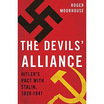 Devils Alliance - Hitlerin sopimuksen Stalin - 1939-1941 Roger