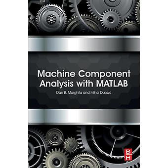 Machine Component Analysis with MATLAB by Marghitu & Dan B.