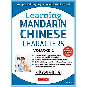 Learning Mandarin Chinese Characters Volume 2 by Ren & Yi