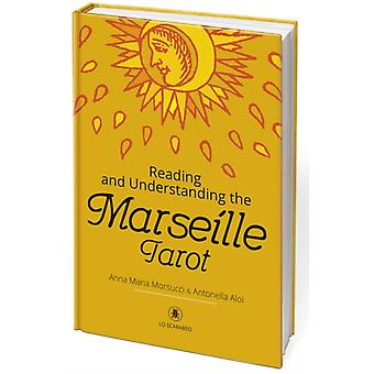 Reading and Understanding the Marseille Tarot by Anna Morsucci