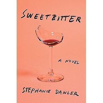 Sweetbitter by Stephanie Danler - 9781432839925 Book