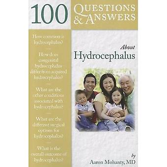 100 QAS ABOUT HYDROCEPHALUS by MOHANTY & AARON