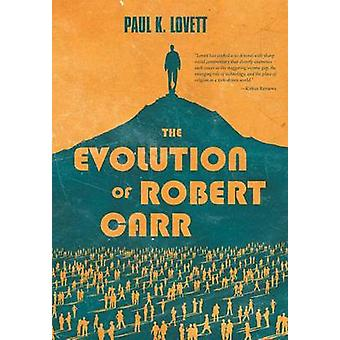 The Evolution of Robert Carr by Lovett & Paul K.