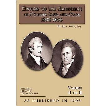 History of The Expedition of Captains Lewis and Clark Volume 2 by Allen & Paul