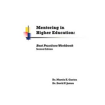 Mentoring in Higher Education Best Practices Workbook by Canton & Marcia E.