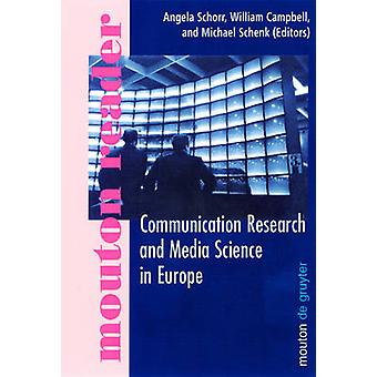 Communication Research and Media Science in Europe by Schorr & Angela