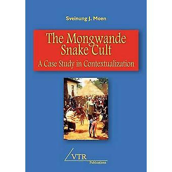 The Mongwande Snake Cult A Case Study in Contextualization by Moen & Sveinung Johnson