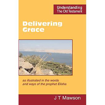 Delivering Grace by Mawson & John Thomas