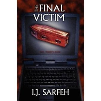 The Final Victim by Sarfeh & I.J.