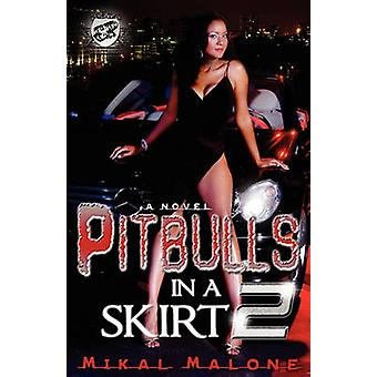 Pitbulls in A Skirt 2 The Cartel Publications Presents by Malone & Mikal