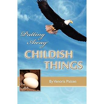 Putting Away Childish Things by Patten & Venoris