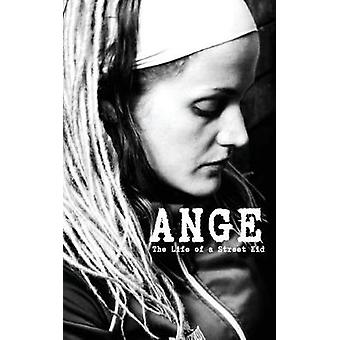 ANGE The Life of a Street Kid by Valastro & Rebecca Dorothy