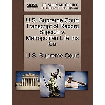 U.S. Supreme Court Transcript of Record Stipcich v. Metropolitan Life Ins Co by U.S. Supreme Court