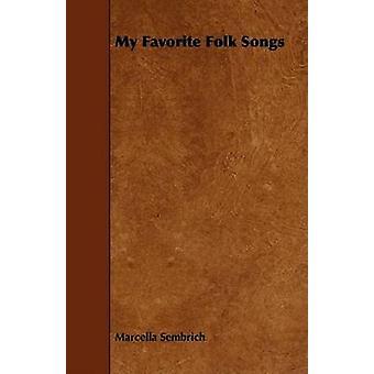 My Favorite Folk Songs by Sembrich & Marcella