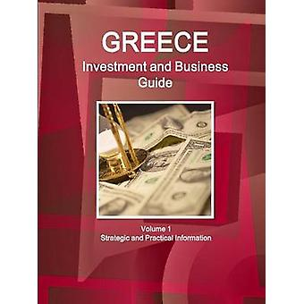 Greece Investment and Business Guide Volume 1 Strategic and Practical Information by IBP & Inc.