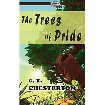 The Trees of Pride by Chesterton & Gilbert Keith