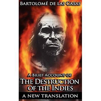 A Brief Account of the Destruction of the Indies by de Las Casas & Bartolome