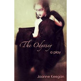 The Odyssey A Comedy in Two Acts by Keegan & Joanne