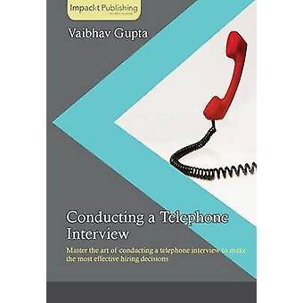 Conducting a Telephone Interview by Gupta & Vaibhav