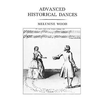 Advanced Historical Dances by Wood & Melusine
