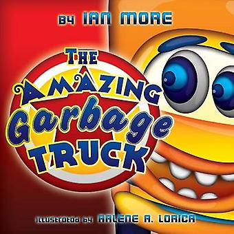The Amazing Garbage Truck by More & Ian