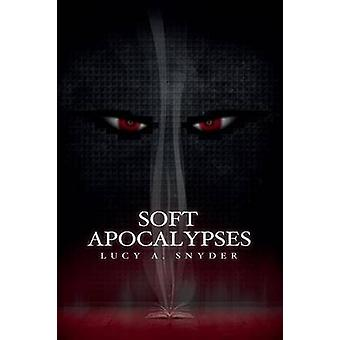 Soft Apocalypses by Snyder & Lucy a.