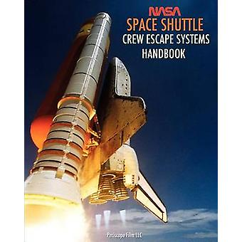 NASA Space Shuttle Crew Escape Systems Handbook by Space Alliance & United