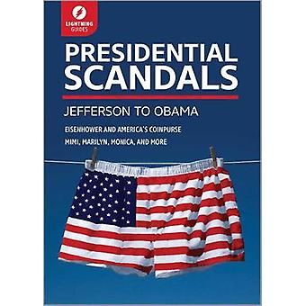 Presidential Scandals Jefferson to Obama by Lightning Guides