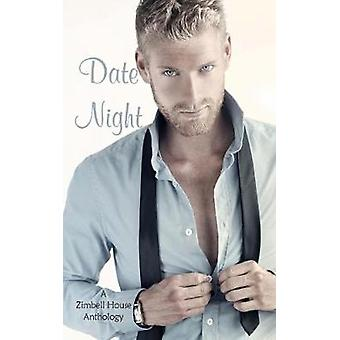 Date Night A Zimbell House Anthology by Publishing & Zimbell House