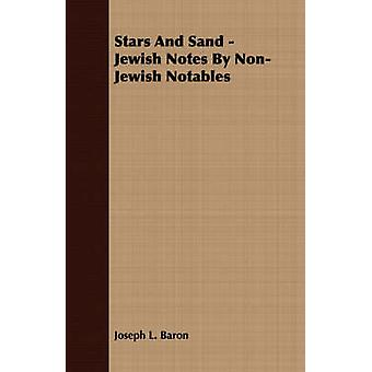 Stars And Sand  Jewish Notes By NonJewish Notables by Baron & Joseph L.