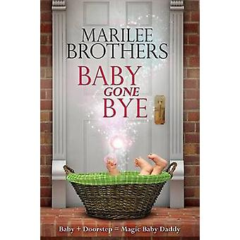 Baby Gone Bye by Brothers & Marilee
