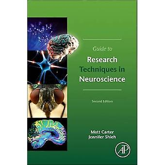 Guide to Research Techniques in Neuroscience (2nd Revised edition) by