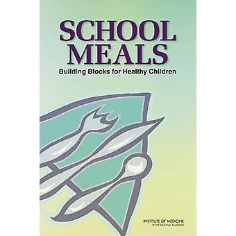 School Meals - Building Blocks for Healthy Children by Committee on Nu