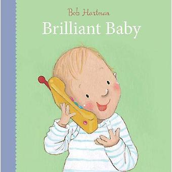 Brilliant Baby by Bob Hartman - 9780745977904 Book