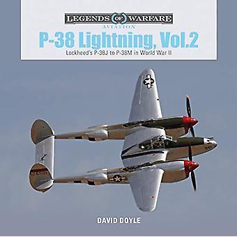 P-38 Lightning Vol. 2 - Lockheed's P-38J to P-38M in World War II by D