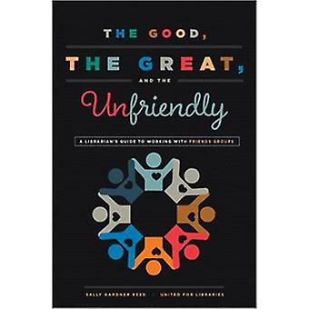 The Good - the Great - and the Unfriendly - A Librarian's Guide to Wor