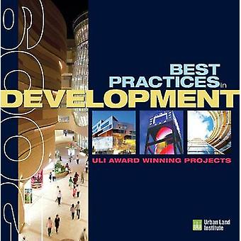 Best Practices in Development - ULI Award-Winning Projects 2009 by The