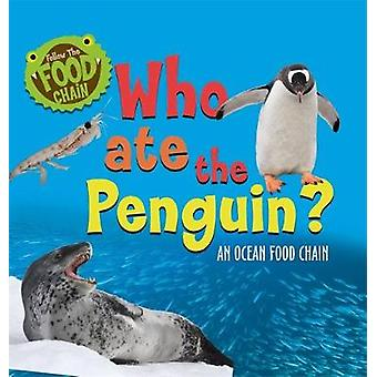 Follow the Food Chain - Who Ate the Penguin? - An Ocean Food Chain by S