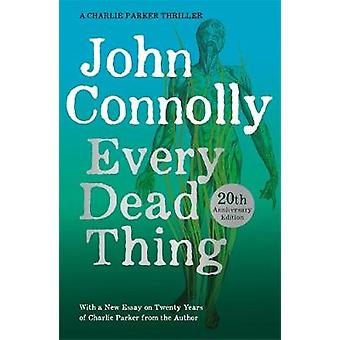 Every Dead Thing - A Charlie Parker Thriller - 1 by John Connolly - 978