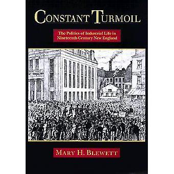 Constant Turmoil - The Politics of Industrial Life in Nineteenth-centu