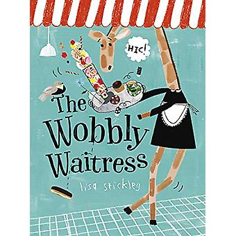 The Wobbly Waitress by Lisa Stickley - 9781849765923 Book