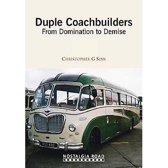 Duple Coachbuilders - From Domination to Demise by Chris Sims - 978190