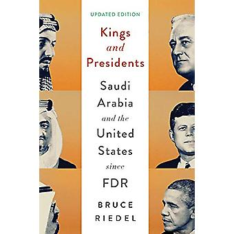 Kings and Presidents - Saudi Arabia and the United States since FDR by