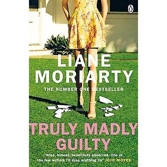 Truly Madly Guilty - From the bestselling author of Big Little Lies -
