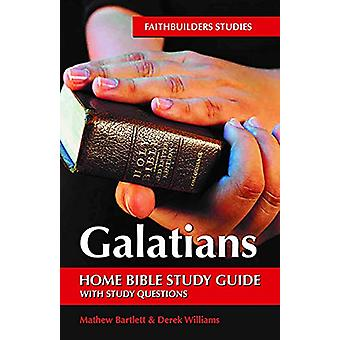 Galatians Faithbuilders Bible Study Guide by Mathew Bartlett - 978191
