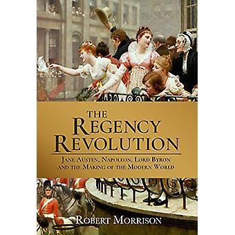Regency revolutionen - Jane Austen - Napoleon - Lord Byron och M
